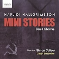 H.Hallgrimsson: Mini Stories (Daniil Kharms) / Simon Callow, Caput Ensemble