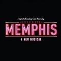 Memphis : A New Musical (Original Cast Recording)