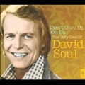 Don't Give Up On Us : The Very Best Of David Soul