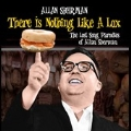There is Nothing Like a Lox: the Lost Song Parodies of Allan Sherman
