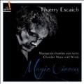 Thierry Escaich: Magic Circus - Chamber Music with Winds
