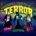 Triple Threat of Terror