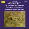 Leopold Godowsky: Piano Music Vol.13 - Six Pieces for the Left Hand