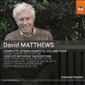 David Matthew: Complete String Quartets Vol.4