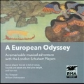 A European Odyssey - A Remarkable Musical Adventure with the London Schubert Players