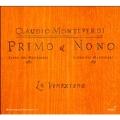 Monteverdi: Primo & Nono; Madrigals Book 1 & 9 / Claudio Cavina(cond), La Venexiana