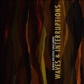 Bjorn Bolstad Skjelbred: Waves & Interruptions