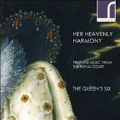 Her Heavenly Harmony - Profane Music from the Royal Court