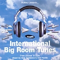 Nukleuz Presentz: International Big Room Tunes