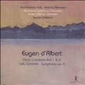 ダルベール: 「即興歌手」序曲、ピアノ協奏曲第1&2番、チェロ協奏曲、交響曲