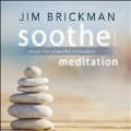 Soothe Volume 3: Meditation-Music For Peaceful Relaxation