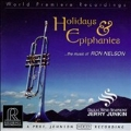 Holidays & Epiphanies - Music of Ron Nelson / Jerry Junkin