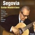 Andres Segovia -Guitar Masterclass: J.S.Bach, Villa-Lobos, M.Torroba, Ponce, etc
