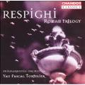 Classics - Respighi: Roman Trilogy / Tortelier, Philharmonia