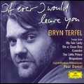 If ever I would leave you / Bryn Terfel, Paul Daniel, et al