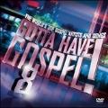Gotta Have Gospel ! 8 [2CD+DVD]