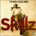 World Needs More Skillz