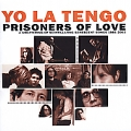 Prisoners Of Love (A Smattering Of Scintillating Senescent Songs 1984-2003)