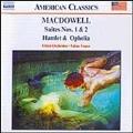 American Classics - MacDowell: Suites, Hamlet & Ophelia