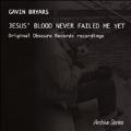 Gavin Bryars: Jesus' Blood Never Failed Me Yet