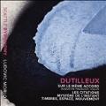 Henri Dutilleux: Sur le Meme Accord, Les Citations, Mystere de l'Instant, Timbres, Espace, Mouvement