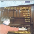 Piano Music for Children - Bartok: Four Pieces from Ten Easy Pieces; Stravinsky: Les Cinq Doigts; Prokofiev: Music for Children Op.65, etc / Raymond Clarke(p)