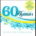 60 Classic Hymns : 60th Anniversary Tribute to Billy Graham