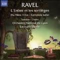 Ravel: L'Enfant et les Sortileges, Ma Mere l'Oye - Complete Ballet