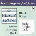 Snake Rhythm Rock / Black Whip