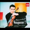 Phenomenal Vengerov - Concertos & Pieces Virtuoses pour Violon