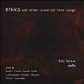 Mikka and Other Assorted Love Songs
