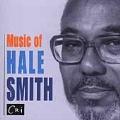 Music of Hale Smith - Innerflexions, etc / Shaw, et al