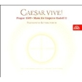 Caesar Vive ! -Prague 1609 -Music for Emperor Rudolf II (2/2006):Martin Horyna(cond)/Fraternitas Litteratorum