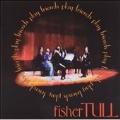 Friends Play Fisher Tull