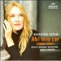Ah! Mio Cor -Handel Arias :Alcina/Hercules/Agrippina/etc (3/2006):Magdalena Kozena(Ms)/Andrea Marcon(cond)/Venice Baroque Orchestra