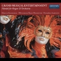 Grand Musical Entertainment - Handel for Organ & Orchestra