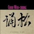 Chou Wen-Chung: Eternal Pine