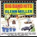 Big Band Hits Of Glenn Miller Vol. 1