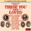 Richard Baker Presents - These You Have Loved