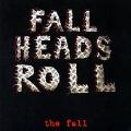 Fall Heads Roll [Digipak]