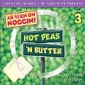 Hot Peas 'N Butter Vol. 3 : Mo Hotta, Mo Butta