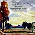 Jakob Praetorius, Jakob Kortkamp, Paul Siefert - Complete Organ Works