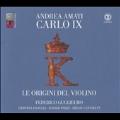 アンドレア・アマーティの名器 Carlo IX - ヴァイオリンの起源