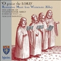 O Praise the Lord - Restoration Music from Westminster Abbey