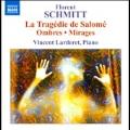 F.Schmitt: La Tragedie de Salome Op.50bis, Ombres Op.64, Miarges Op.70