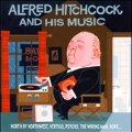 Alfred Hitchcock & His Music