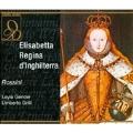 Rossini: Elisabetta regina d'Inghilterra / Gencer, Grilli