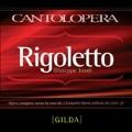Verdi: Rigoletto (Complete without the Voice of Gilda)