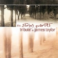 The String Quartet Tribute to James Taylor