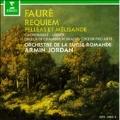 Faure:Requiem, Pelleas et Melisande / Jordan, Usbeck, Fuchs